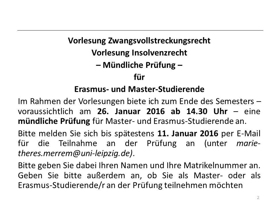 Vorlesung Zwangsvollstreckungsrecht Vorlesung Insolvenzrecht – Mündliche Prüfung – für Erasmus- und Master-Studierende Im Rahmen der Vorlesungen biete