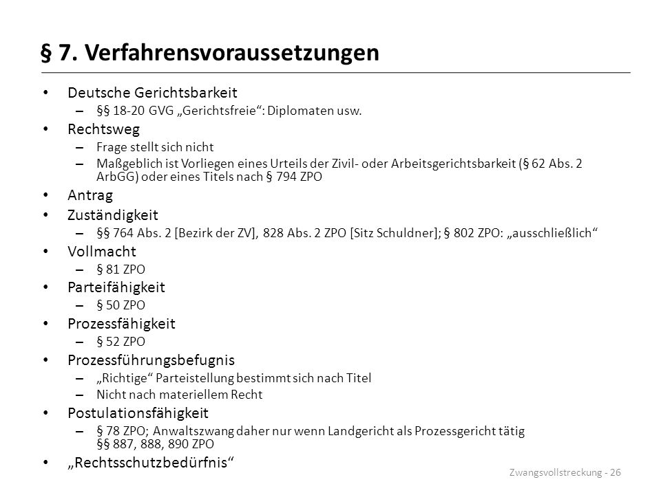 """§ 7. Verfahrensvoraussetzungen Deutsche Gerichtsbarkeit – §§ 18-20 GVG """"Gerichtsfreie"""": Diplomaten usw. Rechtsweg – Frage stellt sich nicht – Maßgebli"""