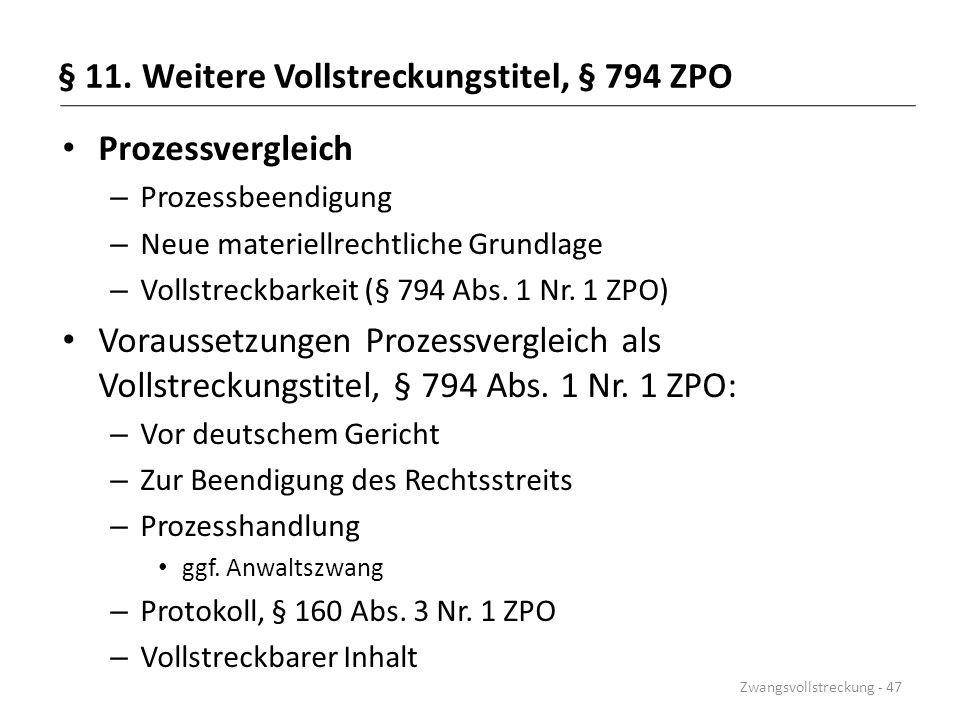 § 11. Weitere Vollstreckungstitel, § 794 ZPO Prozessvergleich – Prozessbeendigung – Neue materiellrechtliche Grundlage – Vollstreckbarkeit (§ 794 Abs.