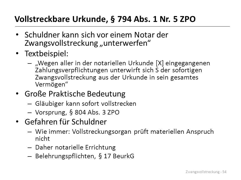 """Vollstreckbare Urkunde, § 794 Abs. 1 Nr. 5 ZPO Schuldner kann sich vor einem Notar der Zwangsvollstreckung """"unterwerfen"""" Textbeispiel: – """"Wegen aller"""