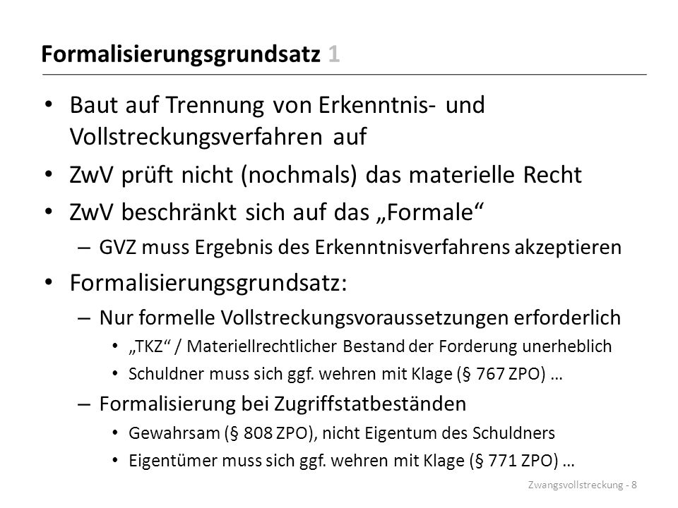 Wirkungen der Pfändung Zwangsvollstreckung: Pfändung → Verwertung → Erlösauskehr Verstrickung Verfügungs- Pfändungs- verbot pfandrecht Zwangsvollstreckung - 89