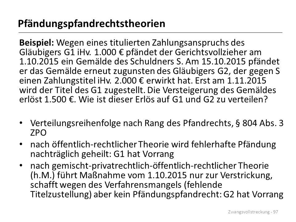 Pfändungspfandrechtstheorien Beispiel: Wegen eines titulierten Zahlungsanspruchs des Gläubigers G1 iHv. 1.000 € pfändet der Gerichtsvollzieher am 1.10