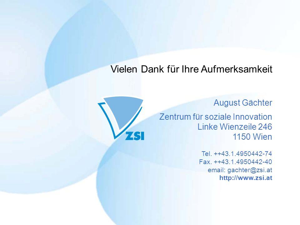 August Gächter Zentrum für soziale Innovation Linke Wienzeile 246 1150 Wien Tel. ++43.1.4950442-74 Fax. ++43.1.4950442-40 email: gachter@zsi.at http:/