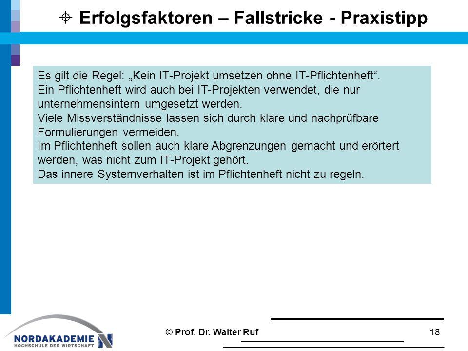 """ Erfolgsfaktoren – Fallstricke - Praxistipp 18 Es gilt die Regel: """"Kein IT-Projekt umsetzen ohne IT-Pflichtenheft ."""
