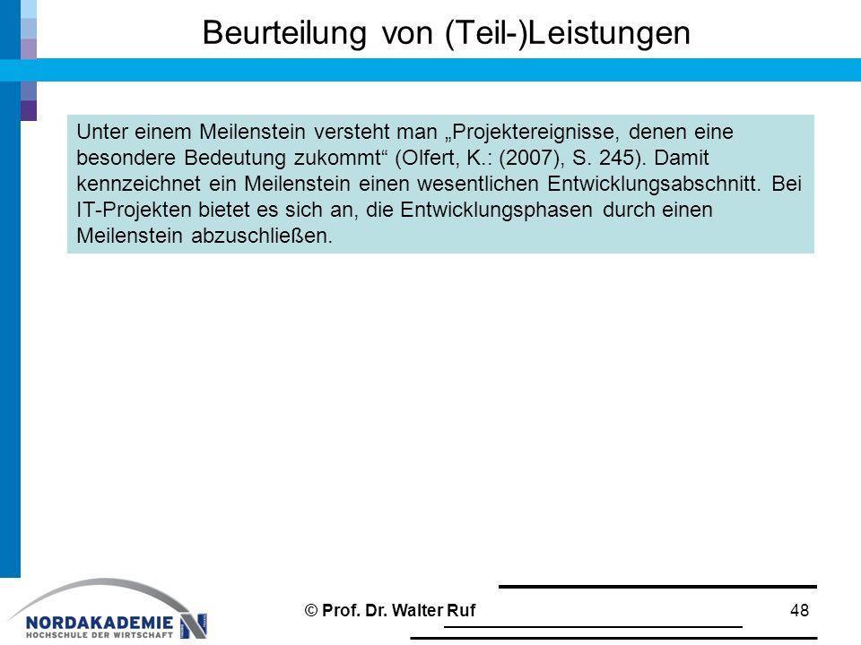 """Beurteilung von (Teil-)Leistungen 48 Unter einem Meilenstein versteht man """"Projektereignisse, denen eine besondere Bedeutung zukommt (Olfert, K.: (2007), S."""
