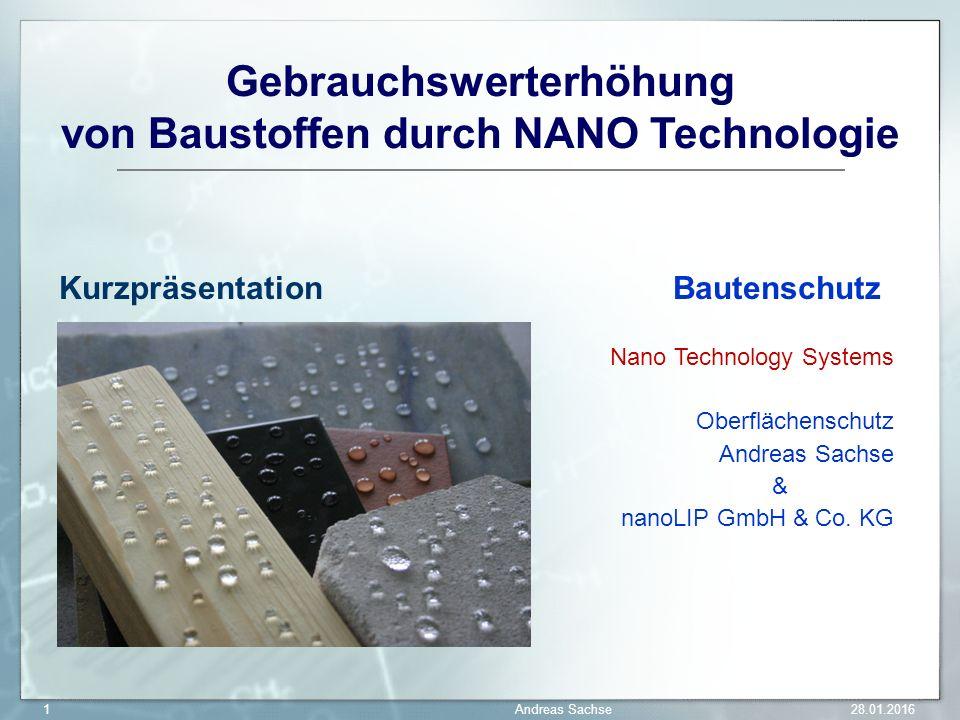 Gebrauchswerterhöhung von Baustoffen durch NANO Technologie KurzpräsentationBautenschutz Nano Technology Systems Oberflächenschutz Andreas Sachse & nanoLIP GmbH & Co.