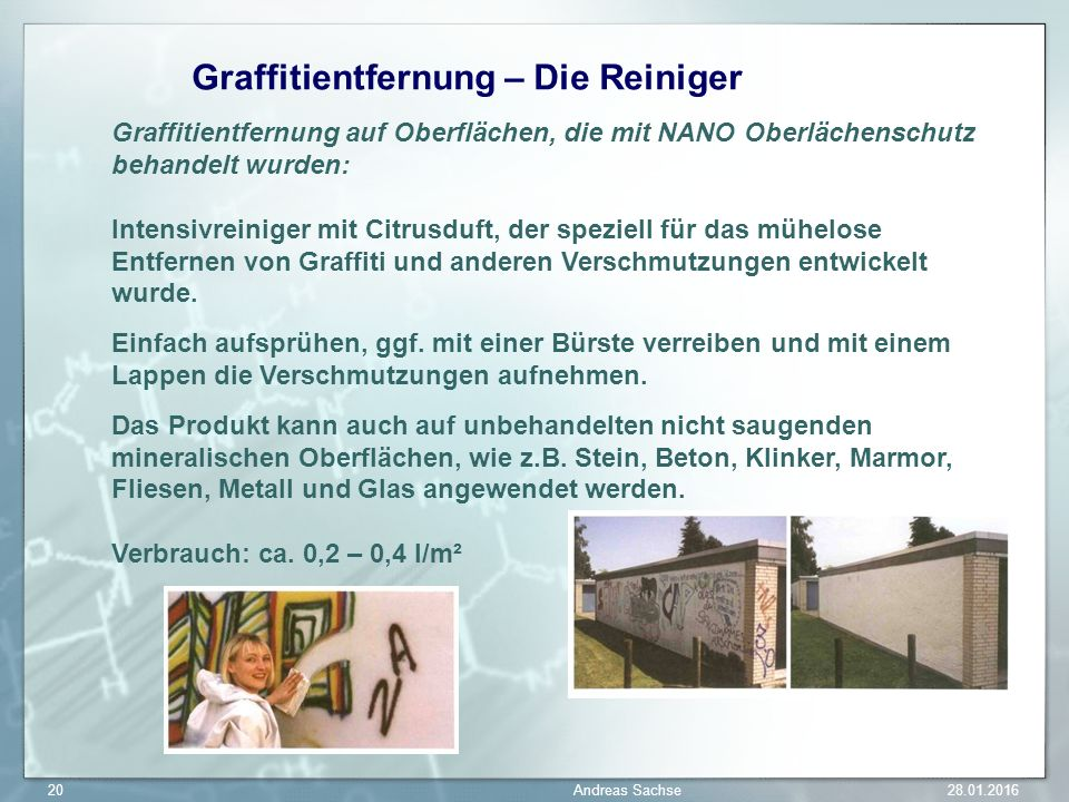 Graffitientfernung – Die Reiniger Graffitientfernung auf Oberflächen, die mit NANO Oberlächenschutz behandelt wurden: Intensivreiniger mit Citrusduft, der speziell für das mühelose Entfernen von Graffiti und anderen Verschmutzungen entwickelt wurde.