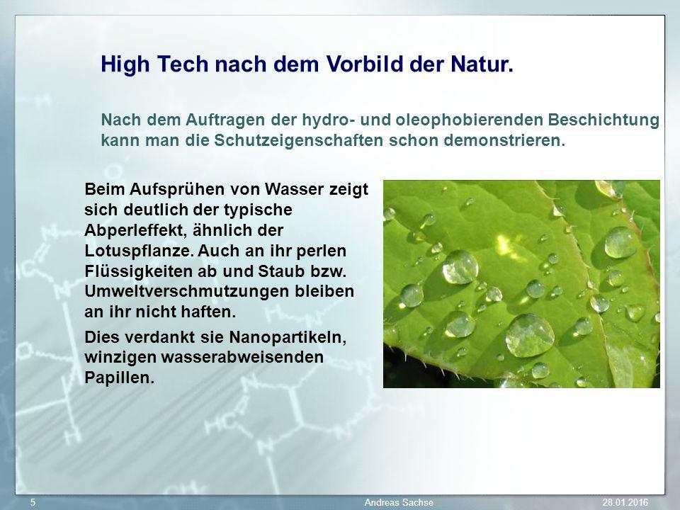 High Tech nach dem Vorbild der Natur. Nach dem Auftragen der hydro- und oleophobierenden Beschichtung kann man die Schutzeigenschaften schon demonstri