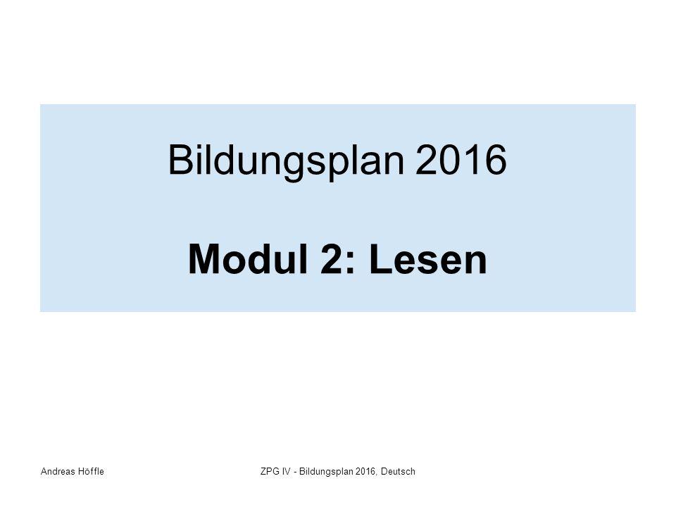 Andreas HöffleZPG IV - Bildungsplan 2016, Deutsch Bildungsplan 2016 Modul 2: Lesen