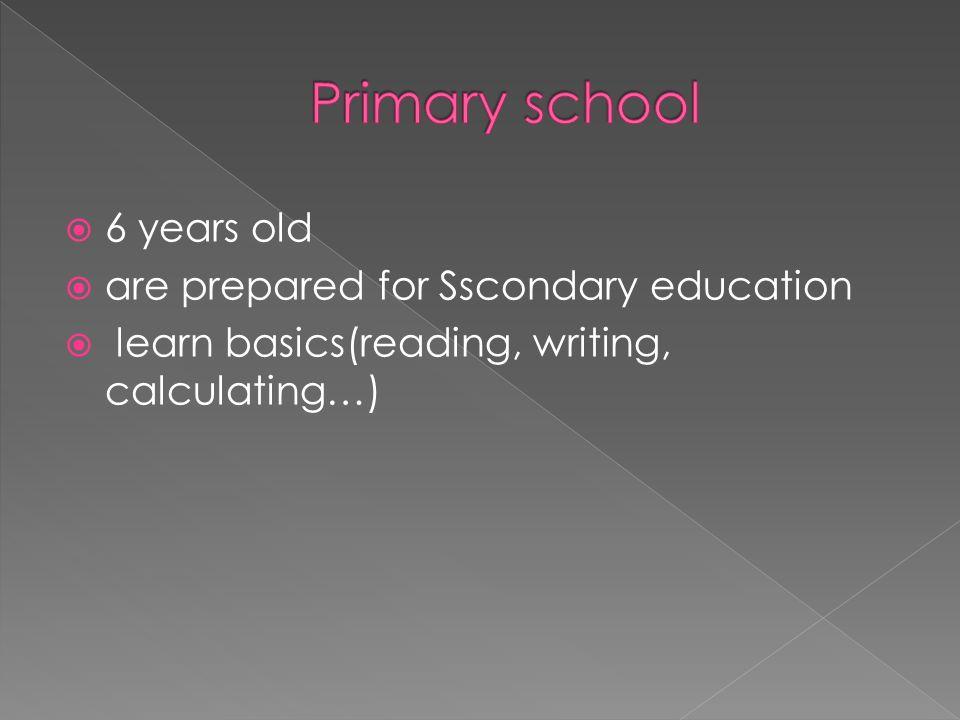  five types of secondary education: Gymnasium, Realschule, Hauptschule, Gesamtschule, Förderschule/Sonderschule  10 years old