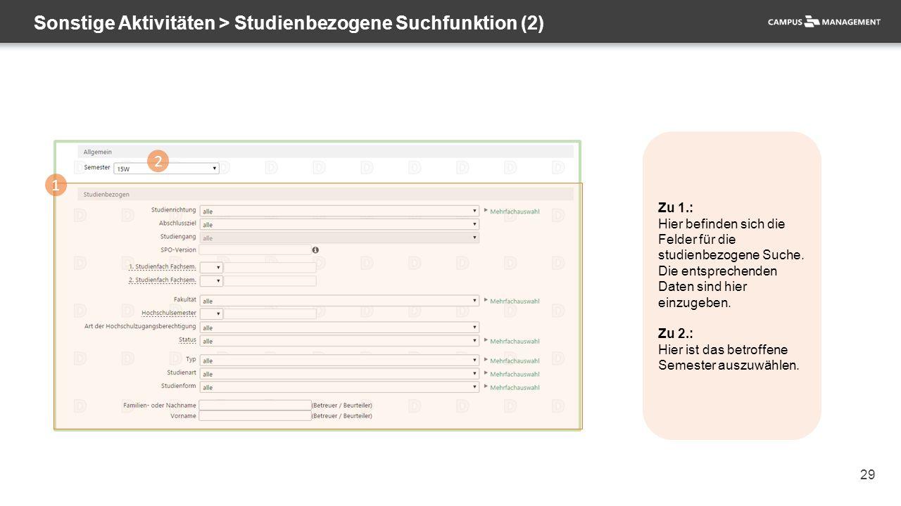 29 Sonstige Aktivitäten > Studienbezogene Suchfunktion (2) 1 2 Zu 1.: Hier befinden sich die Felder für die studienbezogene Suche. Die entsprechenden