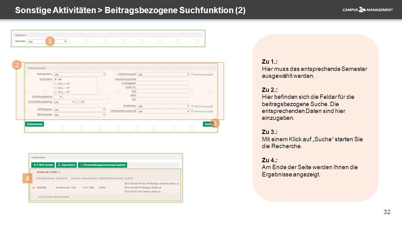 32 Sonstige Aktivitäten > Beitragsbezogene Suchfunktion (2) 1 2 3 Zu 1.: Hier muss das entsprechende Semester ausgewählt werden. Zu 2.: Hier befinden