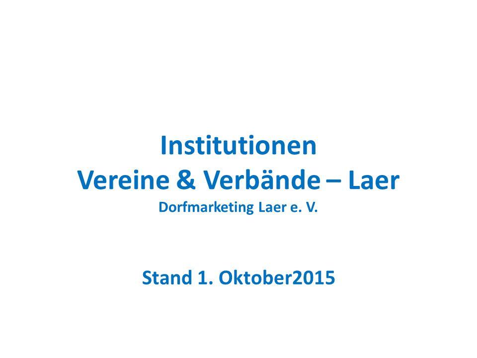 Institutionen Vereine & Verbände – Laer Dorfmarketing Laer e. V. Stand 1. Oktober2015