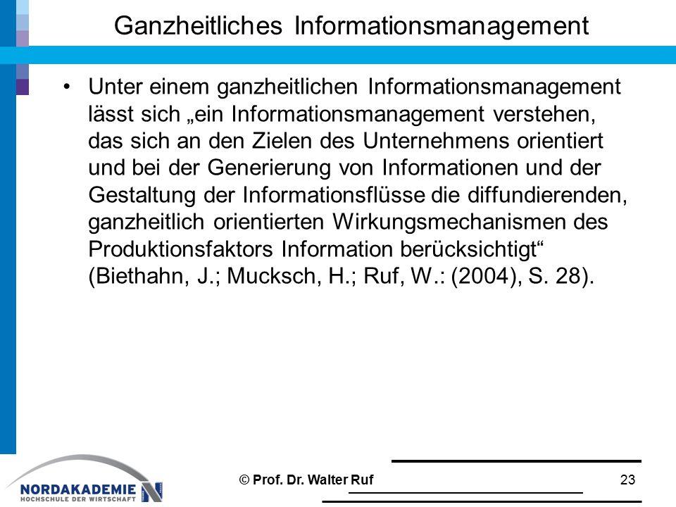 """Ganzheitliches Informationsmanagement Unter einem ganzheitlichen Informationsmanagement lässt sich """"ein Informationsmanagement verstehen, das sich an"""