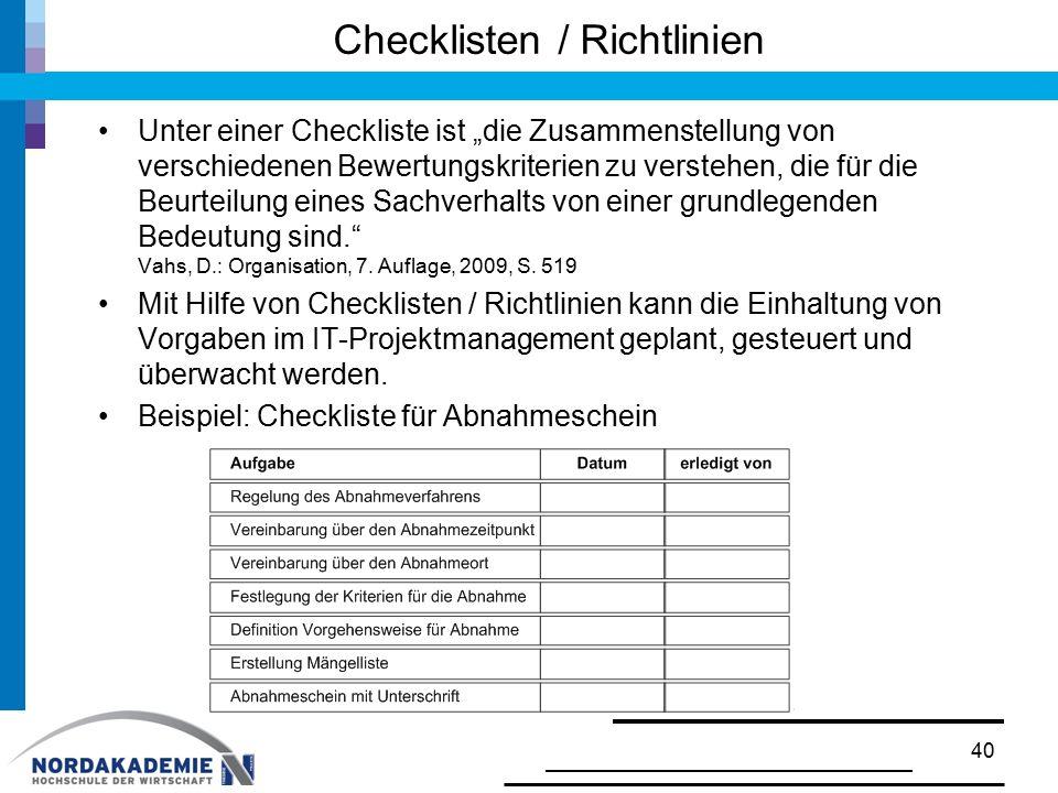 """Checklisten / Richtlinien Unter einer Checkliste ist """"die Zusammenstellung von verschiedenen Bewertungskriterien zu verstehen, die für die Beurteilung"""