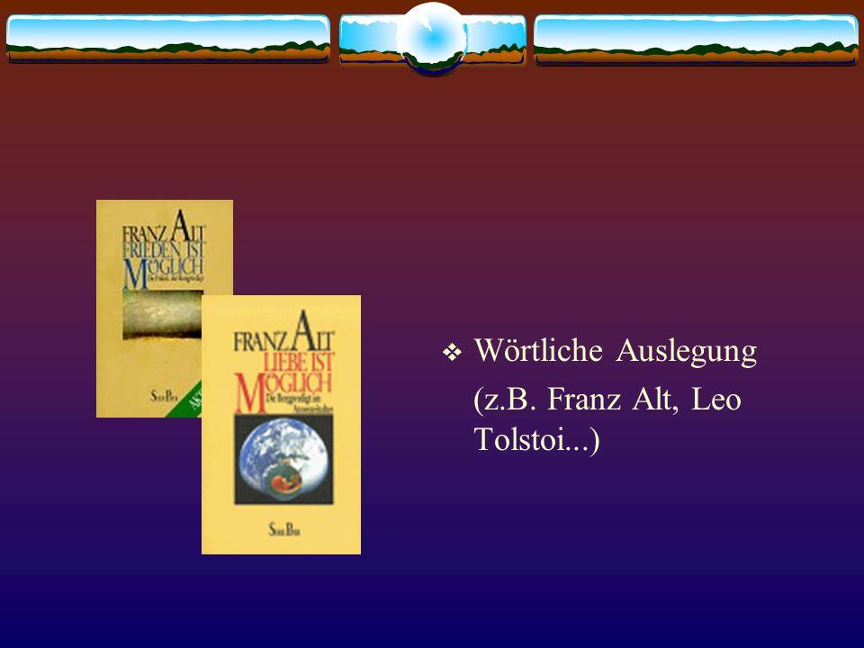  Wörtliche Auslegung (z.B. Franz Alt, Leo Tolstoi...)