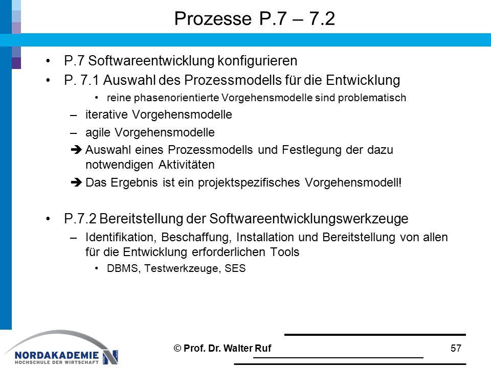 Prozesse P.7 – 7.2 P.7 Softwareentwicklung konfigurieren P. 7.1 Auswahl des Prozessmodells für die Entwicklung reine phasenorientierte Vorgehensmodell