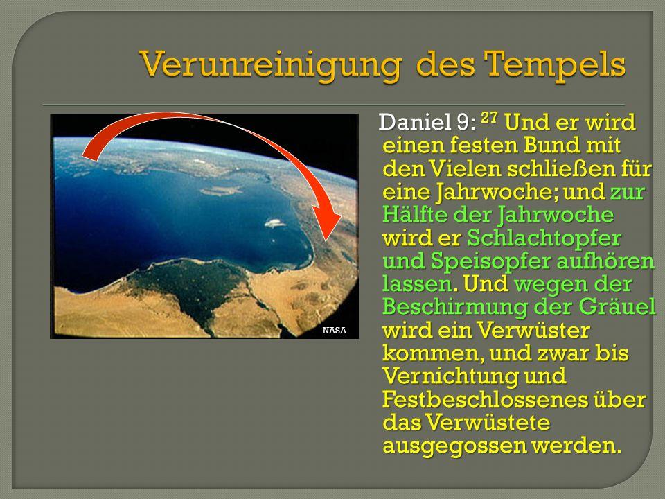 Daniel 9: 27 Und er wird einen festen Bund mit den Vielen schließen für eine Jahrwoche; und zur Hälfte der Jahrwoche wird er Schlachtopfer und Speisop