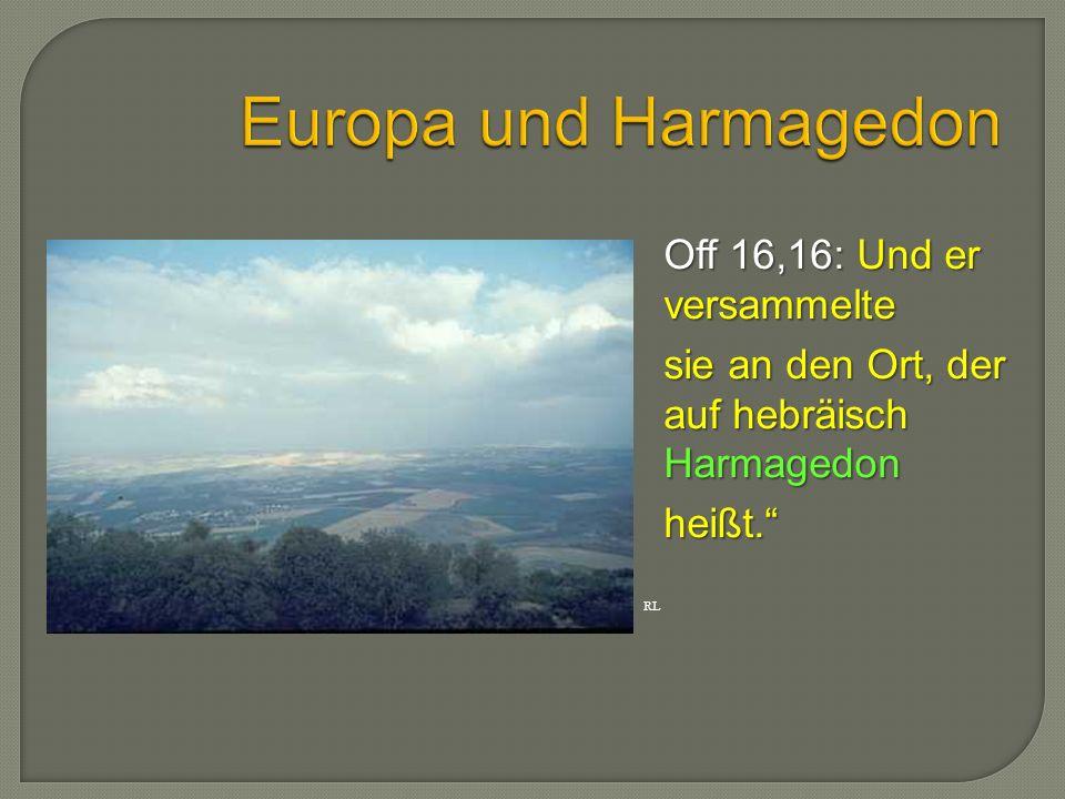 """Off 16,16: Und er versammelte sie an den Ort, der auf hebräisch Harmagedon heißt."""" RL"""