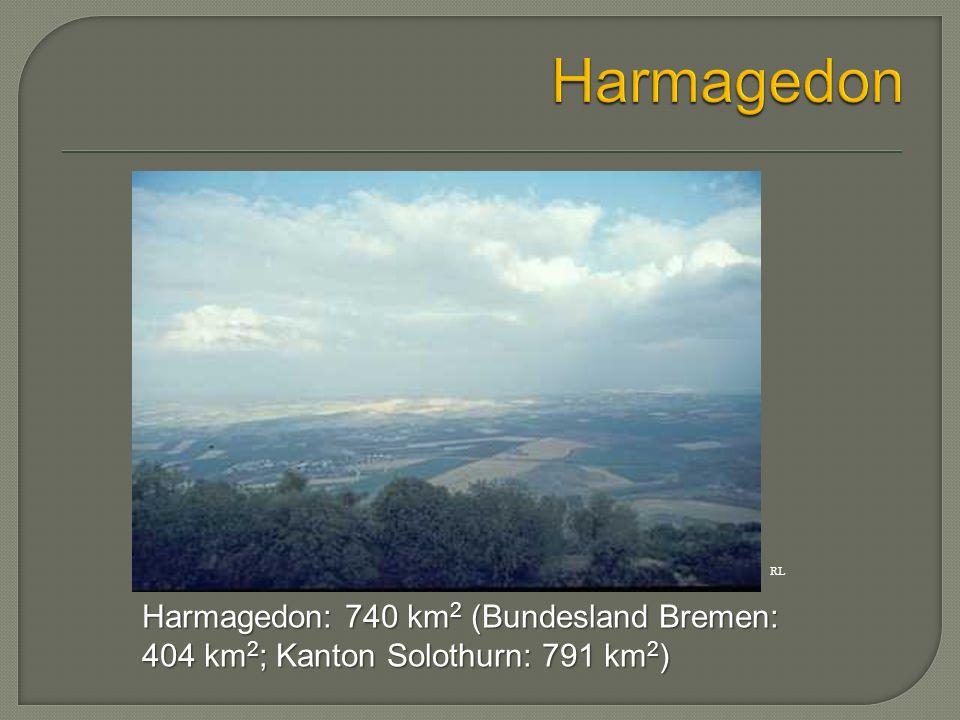 Harmagedon: 740 km 2 (Bundesland Bremen: 404 km 2 ; Kanton Solothurn: 791 km 2 ) RL