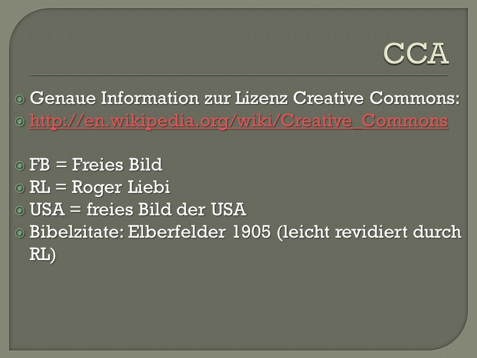  Genaue Information zur Lizenz Creative Commons:  http://en.wikipedia.org/wiki/Creative_Commons http://en.wikipedia.org/wiki/Creative_Commons  FB =