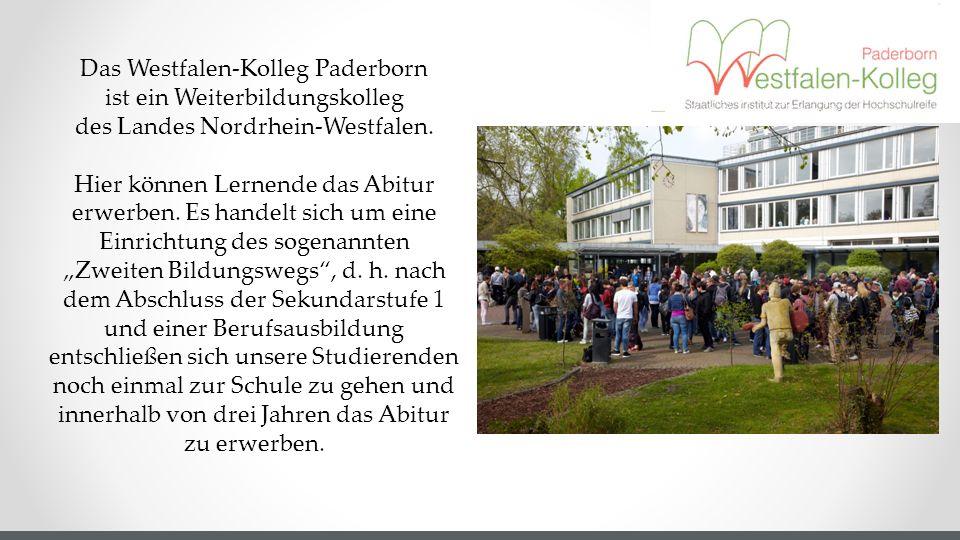 Das Westfalen-Kolleg Paderborn ist ein Weiterbildungskolleg des Landes Nordrhein-Westfalen. Hier können Lernende das Abitur erwerben. Es handelt sich