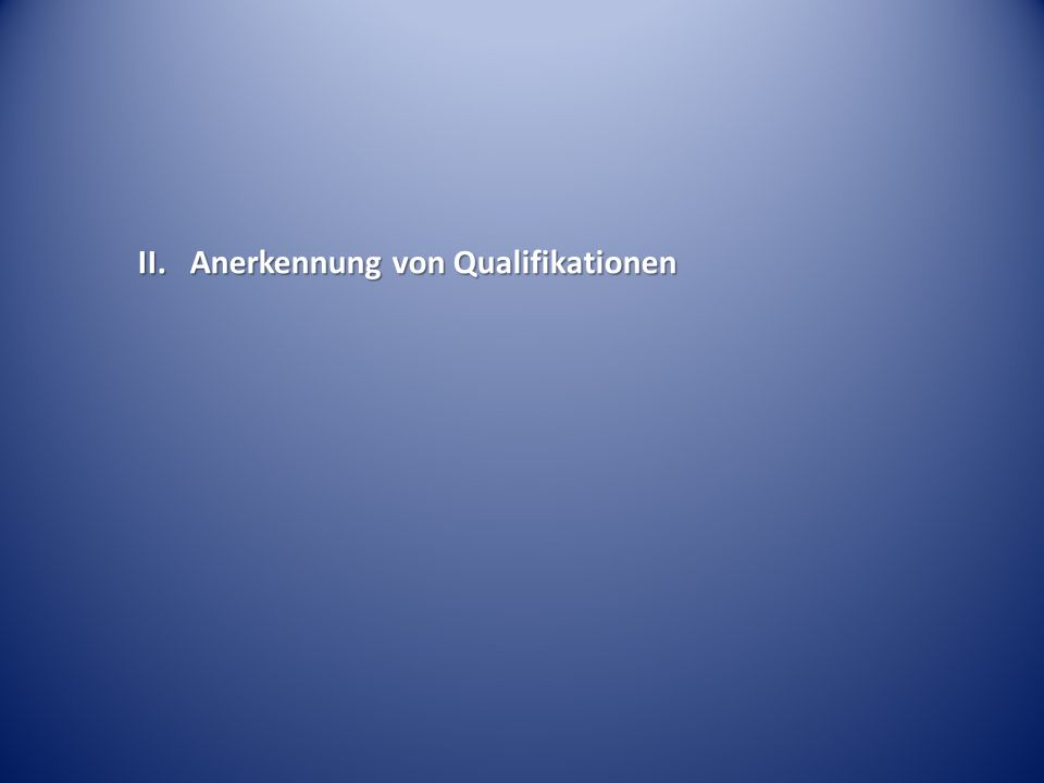 II.Anerkennung von Qualifikationen