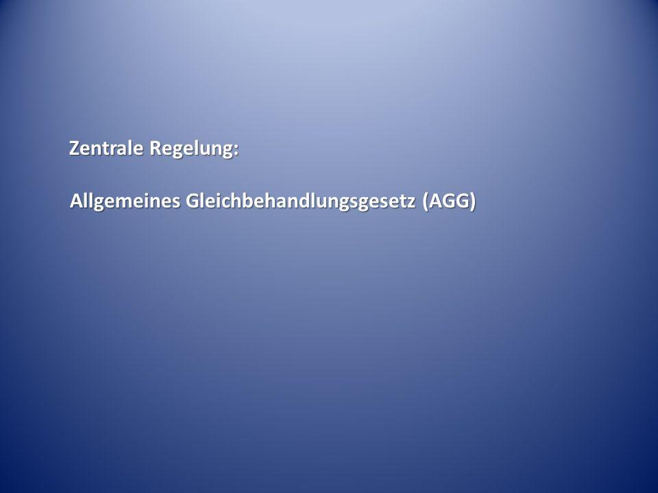 Zentrale Regelung: Allgemeines Gleichbehandlungsgesetz (AGG)