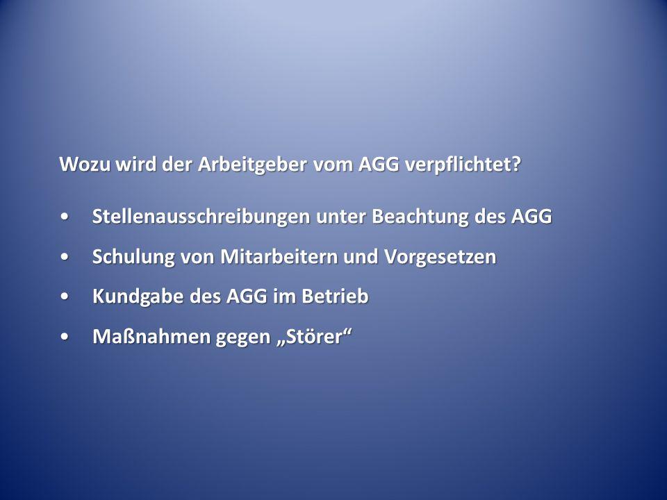 Wozu wird der Arbeitgeber vom AGG verpflichtet? Stellenausschreibungen unter Beachtung des AGGStellenausschreibungen unter Beachtung des AGG Schulung