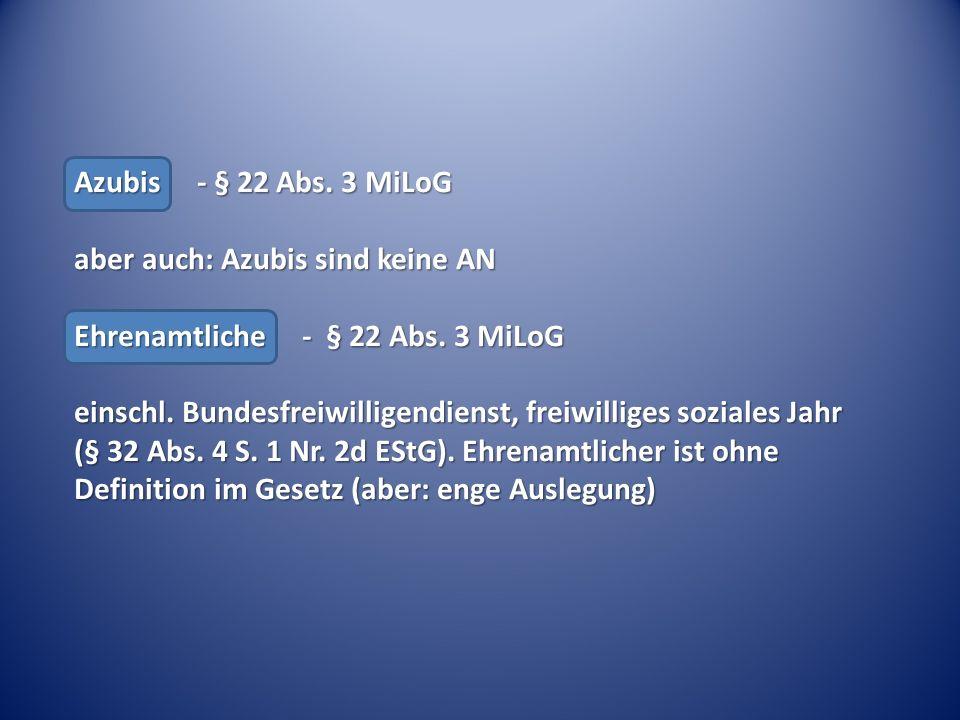 Azubis - § 22 Abs.3 MiLoG aber auch: Azubis sind keine AN Ehrenamtliche - § 22 Abs.