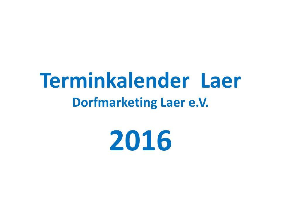 Terminkalender Laer Dorfmarketing Laer e.V. 2016