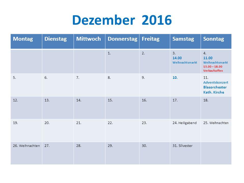 Dezember 2016 MontagDienstagMittwochDonnerstagFreitagSamstagSonntag 1.2.3.