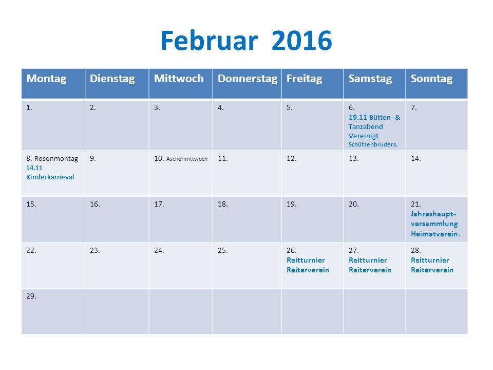 Februar 2016 MontagDienstagMittwochDonnerstagFreitagSamstagSonntag 1.2.3.4.5.6.