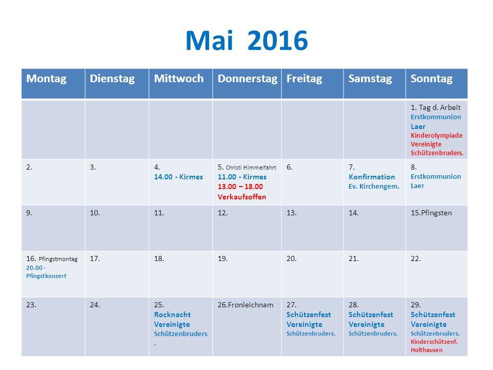 Mai 2016 MontagDienstagMittwochDonnerstagFreitagSamstagSonntag 1.