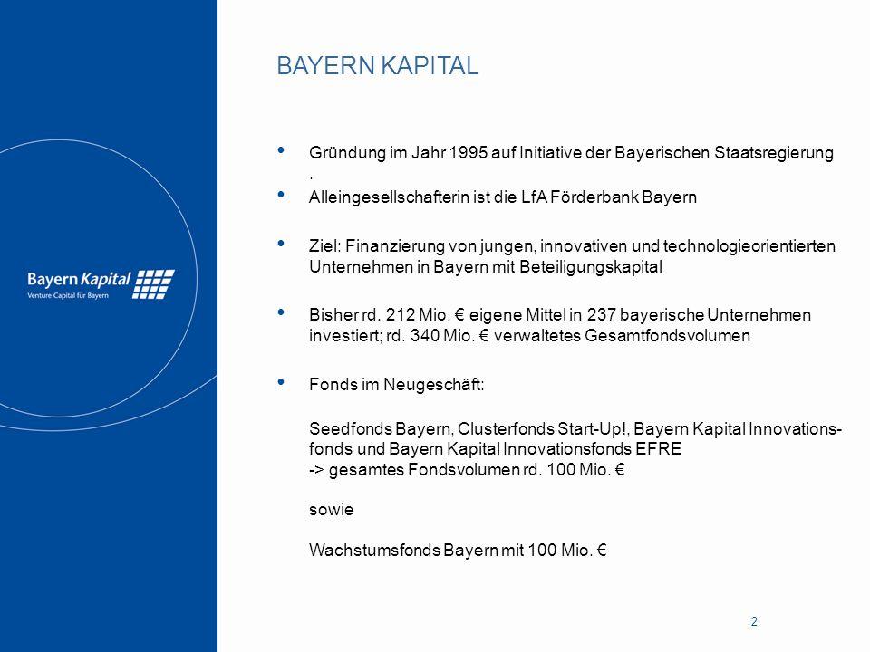 2 Gründung im Jahr 1995 auf Initiative der Bayerischen Staatsregierung. Alleingesellschafterin ist die LfA Förderbank Bayern Ziel: Finanzierung von ju