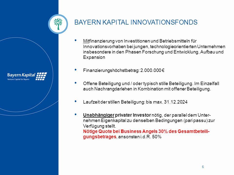 BAYERN KAPITAL INNOVATIONSFONDS 6 Mitfinanzierung von Investitionen und Betriebsmitteln für Innovationsvorhaben bei jungen, technologieorientierten Un