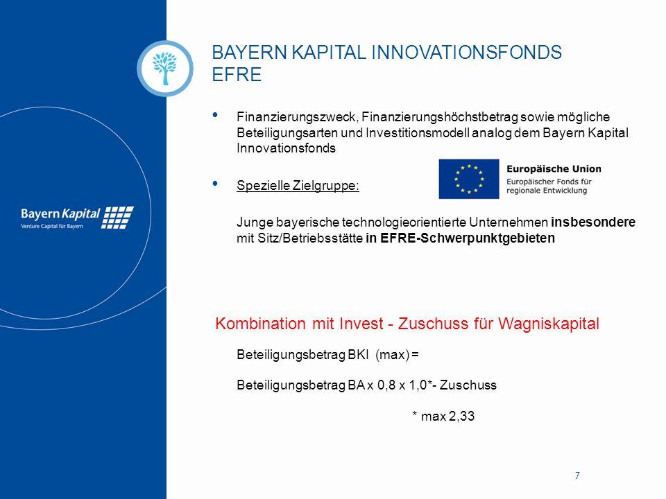BAYERN KAPITAL INNOVATIONSFONDS EFRE 7 Finanzierungszweck, Finanzierungshöchstbetrag sowie mögliche Beteiligungsarten und Investitionsmodell analog de