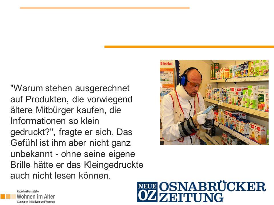 Warum stehen ausgerechnet auf Produkten, die vorwiegend ältere Mitbürger kaufen, die Informationen so klein gedruckt? , fragte er sich.