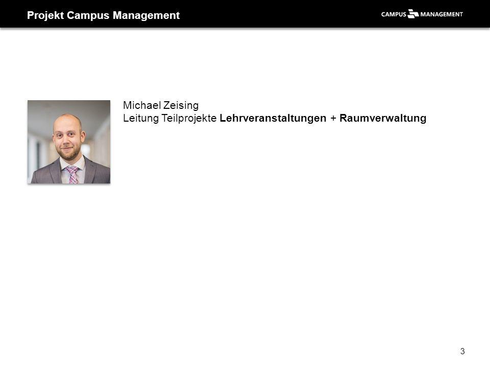 Projekt Campus Management Michael Zeising Leitung Teilprojekte Lehrveranstaltungen + Raumverwaltung 3