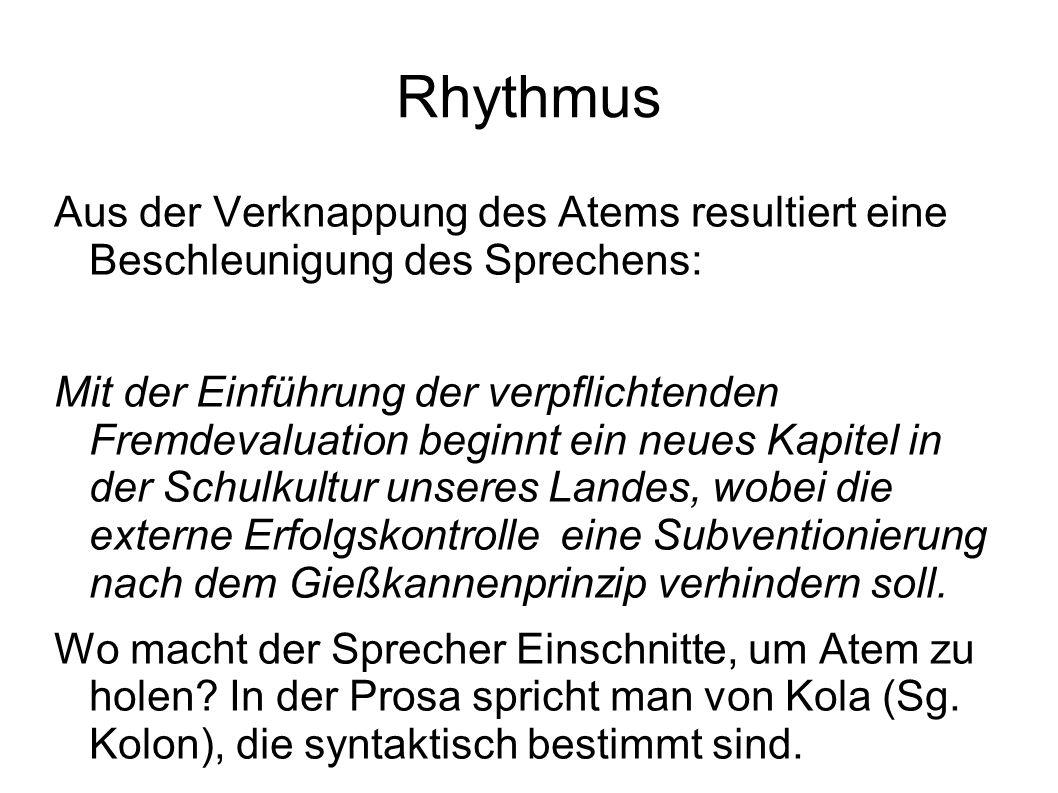 Rhythmus Aus der Verknappung des Atems resultiert eine Beschleunigung des Sprechens: Mit der Einführung der verpflichtenden Fremdevaluation beginnt ei