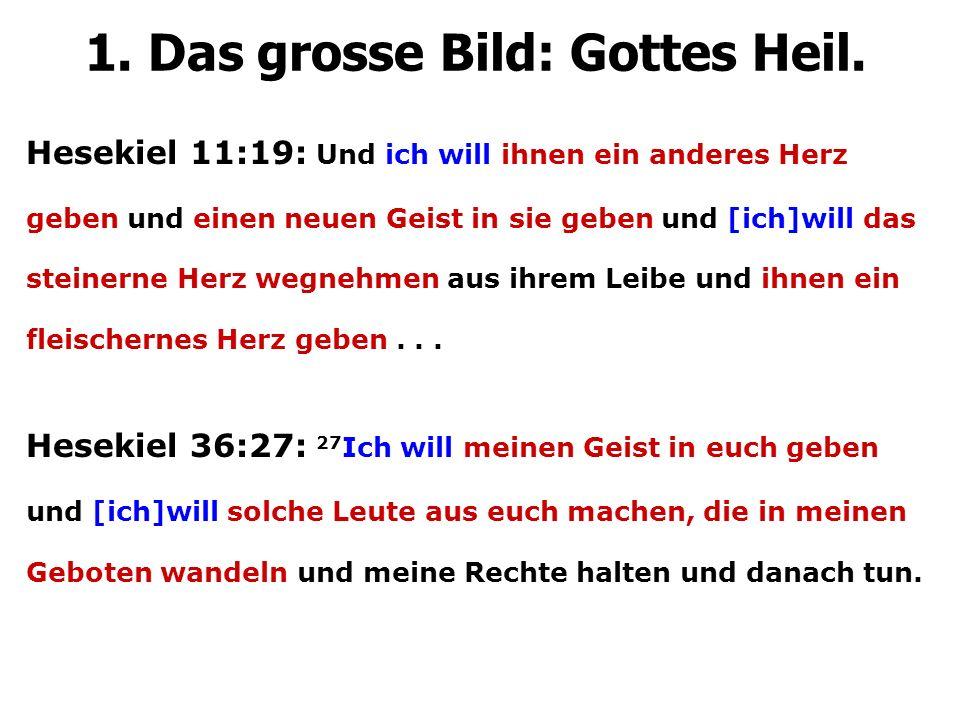 Hesekiel 11:19: Und ich will ihnen ein anderes Herz geben und einen neuen Geist in sie geben und [ich]will das steinerne Herz wegnehmen aus ihrem Leib