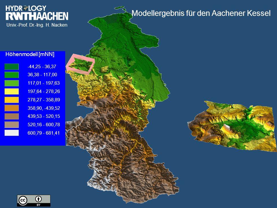 Univ.-Prof. Dr.-Ing. H. Nacken Modellergebnis für den Aachener Kessel Höhenmodell [mNN] -44,25 - 36,37 36,38 - 117,00 117,01 - 197,63 197,64 - 278,26