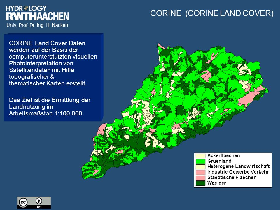 Univ.-Prof. Dr.-Ing. H. Nacken CORINE (CORINE LAND COVER) CORINE Land Cover Daten werden auf der Basis der computerunterstützten visuellen Photointerp