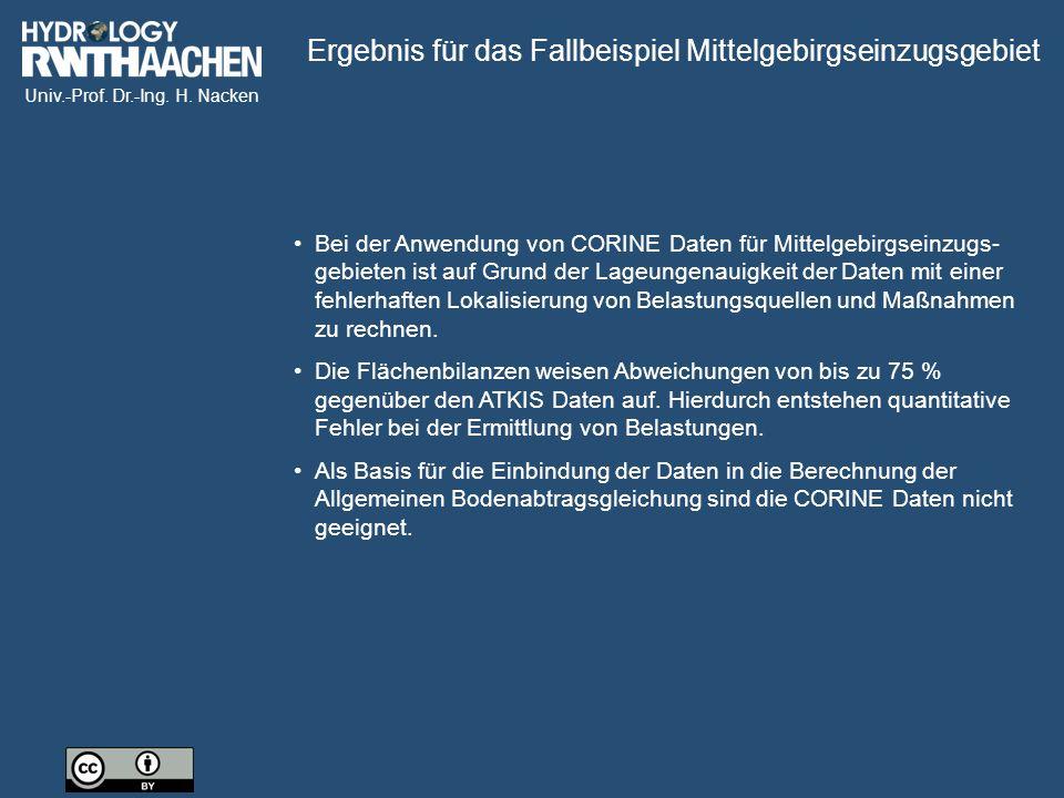 Univ.-Prof. Dr.-Ing. H. Nacken Bei der Anwendung von CORINE Daten für Mittelgebirgseinzugs- gebieten ist auf Grund der Lageungenauigkeit der Daten mit