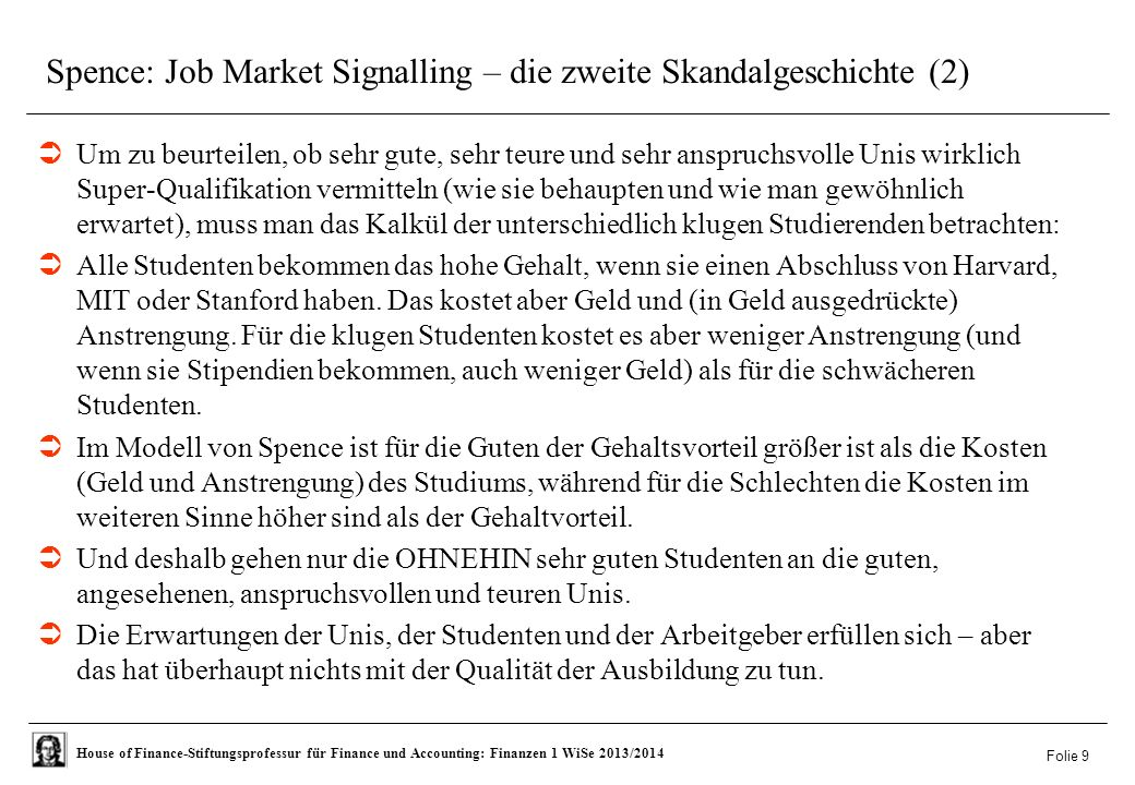 House of Finance-Stiftungsprofessur für Finance und Accounting: Finanzen 1 WiSe 2013/2014 Spence: Job Market Signalling – die zweite Skandalgeschichte