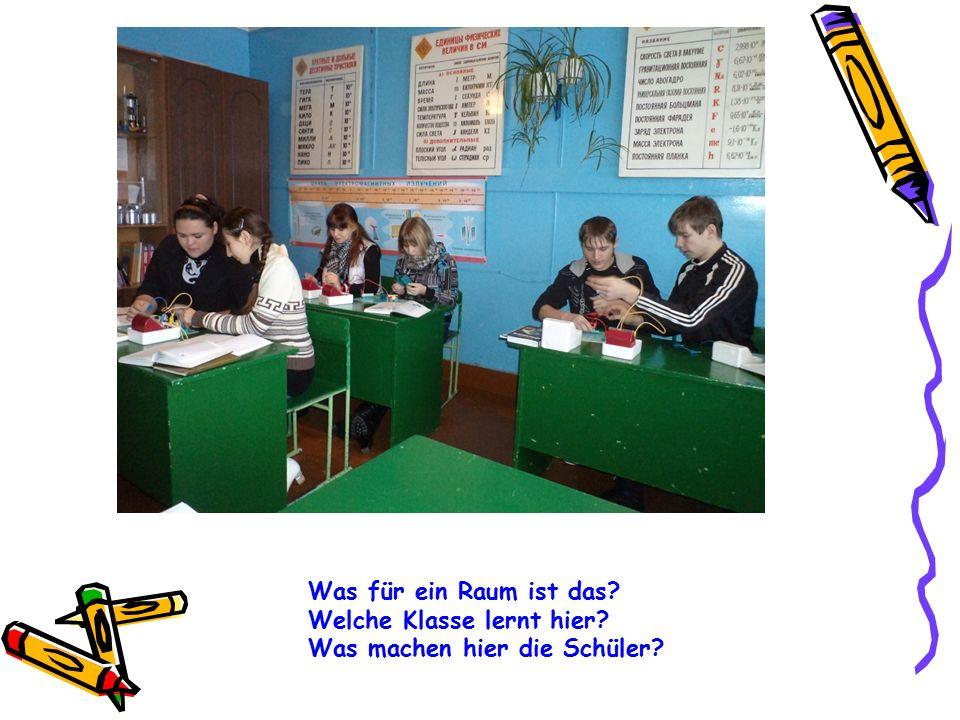 Was für ein Raum ist das? Welche Klasse lernt hier? Was machen hier die Schüler?