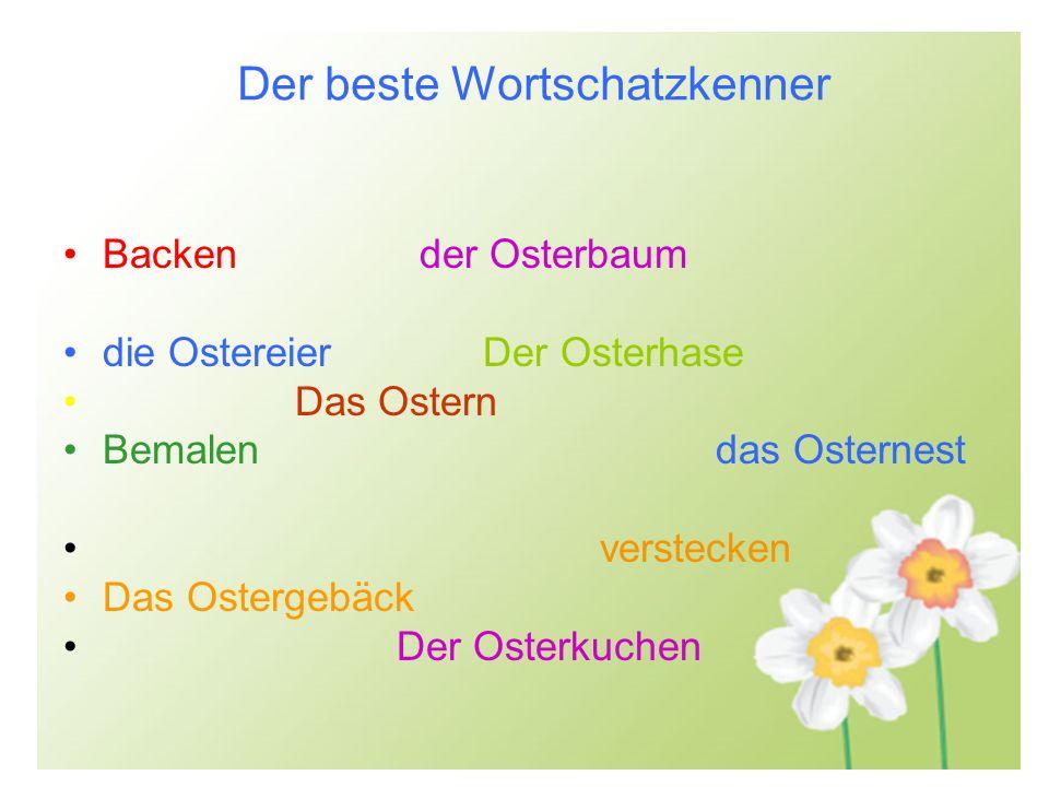 Der beste Wortschatzkenner Backen der Osterbaum die Ostereier Der Osterhase Das Ostern Bemalen das Osternest verstecken Das Ostergebäck Der Osterkuche