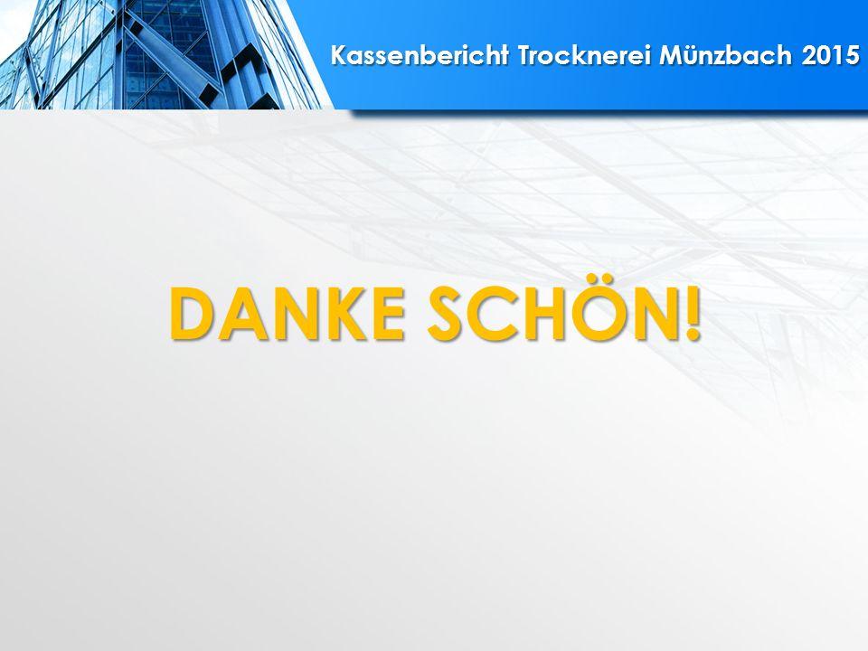 Kassenbericht Trocknerei Münzbach 2015 DANKE SCHÖN!