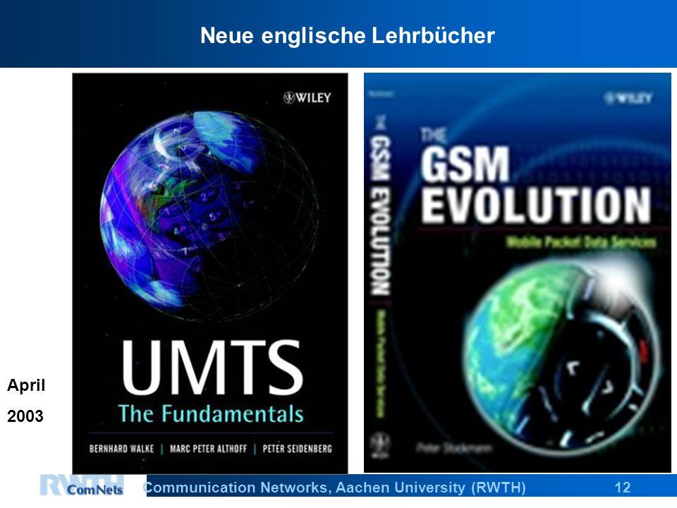 12Communication Networks, Aachen University (RWTH) April 2003 Neue englische Lehrbücher