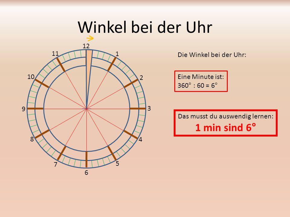 Winkel bei der Uhr Die Winkel bei der Uhr: 12 1 2 3 4 5 6 7 8 9 10 11 Findest du auch eine Sekunde heraus.